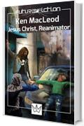 Jesus Christ, Reanimator (Future Fiction Vol. 17)
