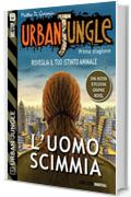 Urban Jungle: L'uomo scimmia: Urban Jungle 5