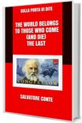 The world belongs to those who come (and die) the last (Sulla Porta di Dite Vol. 42)