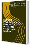 MARITO FRAUDOLENTI FRAUDULENT HUSBAND (Italian and English)
