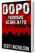 Terrore Scarlatto:  Un thriller post-apocalittico (Dopo Vol. 5)