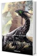 The Legend of the Silver Warriors: The Chronicles of the five Kingdom