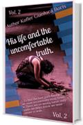 """His life and the uncomfortable truth"": Special edition 1st and 2nd book"