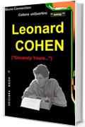 "Leonard Cohen - biografia: (""Sincerely Yours..."") (collana unQuartino Vol. 8)"