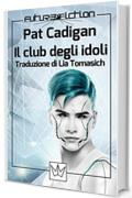 Il club degli idoli (Future Fiction Vol. 39)