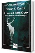 Il cervo di Horn Creek (Future Fiction Vol. 40)