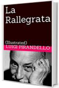 La Rallegrata: (Illustrated) (Novelle per un anno Vol. 3)