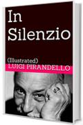 In Silenzio: (Illustrated) (Novelle per un anno Vol. 6)