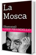 La Mosca: (Illustrated) (Novelle per un anno Vol. 5)