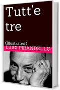 Tutt'e tre: (Illustrated) (Novelle per un anno Vol. 7)
