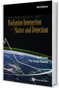 Principles of Radiation Interaction in Matter and Detection