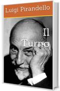 Il Turno (I Romanzi di Pirandello Vol. 3)