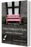 The forgotten: a glimpse of humanity