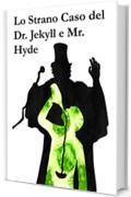 Lo Strano Caso del Dr. Jekyll e Mr. Hyde: The Strange Case of Dr. Jekyll and Mr. Hyde, Italian edition