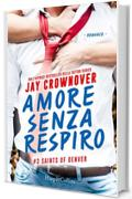 Amore senza respiro (Saints of Denver Vol. 3)