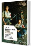 Bassa intensità: Salvador 1983. Il conflitto civile che ha anticipato le guerre moderne