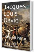 Jacques-Louis David: I Grandi Pittori