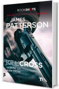 Kill Cross: Un thriller con Alex Cross