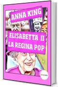 Elisabetta II, la Regina Pop (Pop Icon Vol. 5)