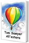 Tom Sawyer All'estero: Tom Sawyer Abroad, Italian edition