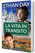 La vita in transito (Summit City Vol. 2)