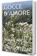 GOCCE D'AMORE: SILLOGE POETICA