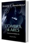 L'ombra di Ares (COVENANT SERIES Vol. 5)