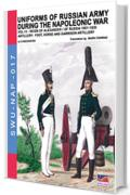Uniforms of Russian army during the napoleonic war vol. 12: Artillery: foot, horse anf garrison artillery (Soldiers, Weapons & Uniforms NAP 17)
