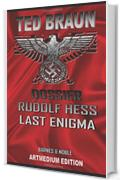 DOSSIER HESS: LAST ENIGMA