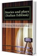 Stories and plays (Italian Edition)