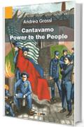 Cantavamo Power to the People