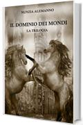 Il Dominio dei Mondi - THE GOLDEN EDITION: LA TRILOGIA