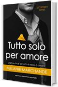 Tutto solo per amore (Secretary Series Vol. 6)