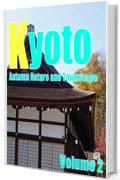 Kyoto Autumn Nature and Townscape Volume 2