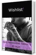 Wishlist 1 (Dark Necessities Series Vol. 5)