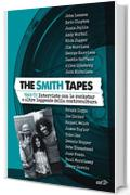 The Smith Tapes: 1969-72 Interviste con le rockstar e altre leggende della controcultura