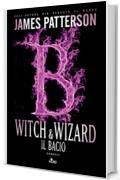 Witch & Wizard - Il bacio: Witch & Wizard 4