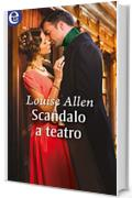 Scandalo a teatro (eLit) (The scandalous Ravenhurst Vol. 7)