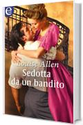 Sedotta da un bandito (eLit) (The scandalous Ravenhurst Vol. 5)
