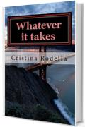Whatever it takes (il bacio della morte Vol. 2)