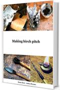Making birch pitch (Medieval Technical Manuals Vol. 6)