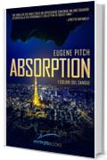 Absorption: I Colori del Sangue (Thriller Hyperbooks Vol. 2)