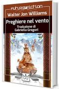 Preghiere nel vento (Future Fiction Vol. 25)