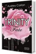 Trinity. Fate (Trinity Series Vol. 5)