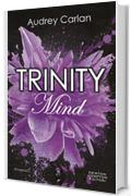 Trinity. Mind (Trinity Series Vol. 2)