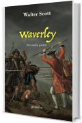 Waverley: Seconda parte