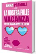 La nostra folle vacanza (Baci d'estate Vol. 4)