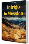 Intrigo in Messico