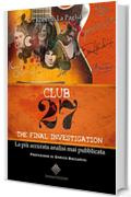Club 27: The final Investigation