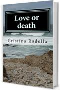 Love or death (il bacio della morte Vol. 1)